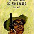 Le justicier du rio grande (labo lawman) - tom west - librairie des champs-elysées -1968