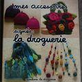 Mes Accessoires signés La Droguerie