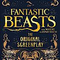 Fantastic beasts and where to find them ❉❉❉ JK Rowling