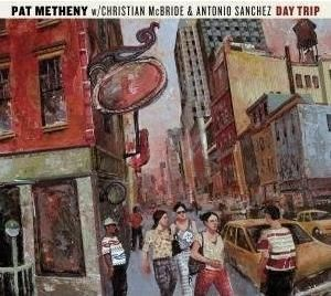 Pat Metheny Trio - 2008 - Day Trip (Nonesuch)