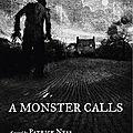 A monster calls / quelques minutes après minuit