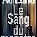 Le sang du monstre - ali land - editions sonatine