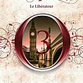 Les <b>Outrepasseurs</b>, tome 3 : Le libérateur