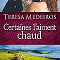 <b>Certaines</b> <b>l</b>'<b>aiment</b> <b>chaud</b> de Teresa Medeiros
