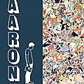 #mecrediBD: Aaaron: les vacances troubles d'une jeune homme de 20 ans