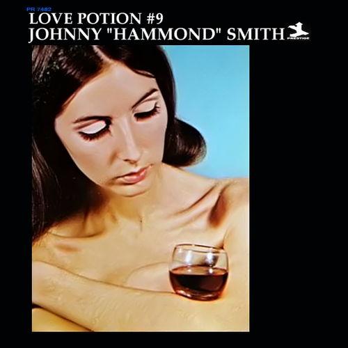 Johnny Hammond Smith - 1966 - Love Potion #9 (Prestige)