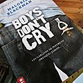Boys don't cry, but men do.