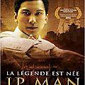 Ip man, la légende est née, d' herman yau (2010)
