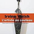Welsh irving / l'artiste au couteau.