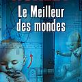 LE <b>MEILLEUR</b> DES <b>MONDES</b>