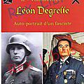 <b>Léon</b> Degrelle: Autoportrait d'un Fasciste
