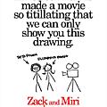 Zack and Miri make a porno (18 Février 2013)