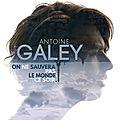 Antoine galey, des beaux débuts après the voice : on ne sauvera pas le monde ce soir