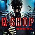 K-Shop (Basculement dans l'horreur)