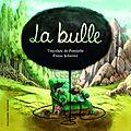 La Bulle - <b>Timothée</b> de <b>Fombelle</b>