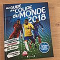 Nous avons découvert mon guide de la coupe du monde 2018 (editions gründ)