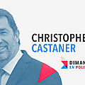 DIMANCHE EN POLITIQUE SUR FRANCE 3 N°137 : CHRISTOPHE CASTANER