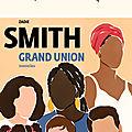 Recueil de nouvelles : Le grand union de Zadie Smith fait la force !