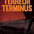 Terreur terminus, de Chris <b>Anthem</b>