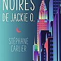Les perles noires de jackie o., de stéphane carlier