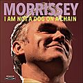MORRISSEY – I Am Not A Dog On A Chain (2020)