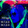 Découverte : <b>Sully</b> <b>Sully</b> provoque le Mirage musical