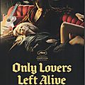 ONLY LOVERS LEFT ALIVE - de <b>Jim</b> <b>Jarmusch</b>