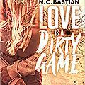Love is a <b>dirty</b> game de N.C Bastian