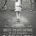 Chronique - miss peregrine et les enfants particuliers