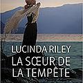 Lucinda Riley, La <b>soeur</b> de la tempête