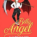 [CHRONIQUE] Betty Angel, tome 4 : La Mort va au diable de <b>Louisa</b> Méonis