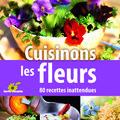 Cuisinons les <b>fleurs</b> - Pierrette Nardo