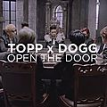 Topp dogg - open the door
