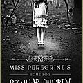 Ransom riggs : miss peregrine's home for peculiar children