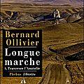 Longue marche ---- bernard ollivier