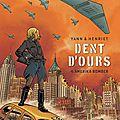 Dent d'ours - tome 4 - amerika bomber - yann et henriet