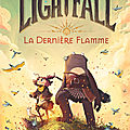 Lightfall, tome I : La Dernière Flamme ; par Tim Probert