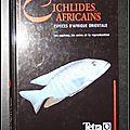 Cichlides Africains, espèces de l'Afrique Orientale : Les espèces, les soins et la <b>reproduction</b> - Wolfgang Staeck, Horst Linke