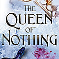 The Queen of <b>Nothing</b> [The Folk of the Air #3] de Holly Black