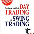 Techniques et stratégies de Day <b>Trading</b> et de Swing <b>Trading</b> - Olivier Seban