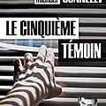 Le cinquième témoin - michael connelly (auteur), françois tavares (lecteur)