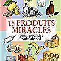 15 produits miracles pour prendre soin de soi, Céline Willefrand, Elodie Baunard et Sonia de Sousa