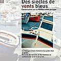 Des siècles de vents bleus, par michèle petit et frosso axioti