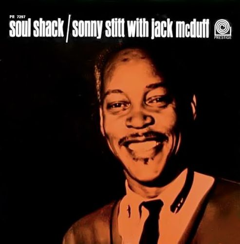 Sonny Stitt With Jack McDuff - 1963 - Soul Shack (Prestige)