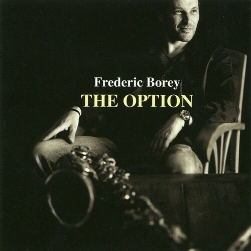 Frederic Borey - 2012 - The Option (Fresh Sound New Talent)