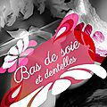 Bas de soie et dentelles, <b>Collection</b> <b>Paulette</b>