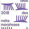 1968-2018 des métamorphoses à l'oeuvre, exposition à l'espace d'art la terrasse de nanterre (92)