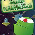 Alien <b>Kamikaze</b> : protège ta planète