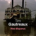 Nos disparus, de gautreaux tim