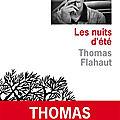 Rentrée littéraire 2020 : Les nuits d'été, le beau et mélancolique second roman de Thomas Flahaut
